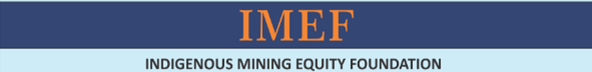 IMEF - Indigenous Mining Equity Foundation Initiative